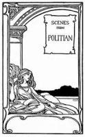 Scenes From 'politian' - An Unpublished Drama