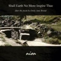Shall Earth No More Inspire Thee