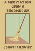 Meditations Upon A Broomstick