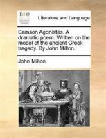 Samson Agonistes, A Dramatic Poem