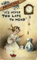 'it Is Never Too Late To Mend'