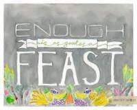 'enough Is As Good As A Feast'