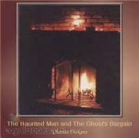 The Haunted Man And The Ghost's Bargain - Chapter I--The Gift Bestowed