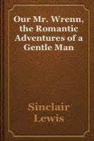 Our Mr. Wrenn: The Romantic Adventures Of A Gentle Man - Chapter III HE STARTS FOR THE LAND OF ELSEWHERE