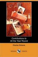 Contributions To All The Year Round - Address which appeared shortly previous to the completion of the 20th volume