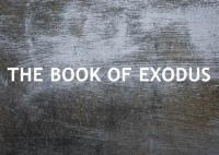 The Book Of Exodus [bible, Old Testament] - Exodus 6:1 To Exodus 6:30 (Bible)