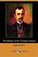The Mission Of Mr. Eustace Greyne
