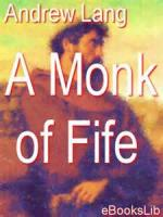 A Monk Of Fife - Chapter X - How Norman Leslie Was Out Of All Comfort