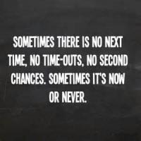 Sometimes Even Now . .