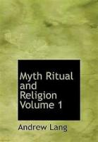 Myth, Ritual, And Religion, Volume 1 - PREFACE TO NEW IMPRESSION