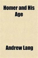 Homer And His Age - Chapter I - THE HOMERIC AGE