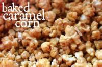 Snacks - Baked Caramel Corn