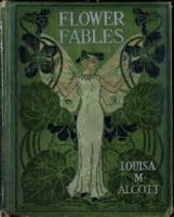Flower Fables - LITTLE ANNIE'S DREAM; OR, THE FAIRY FLOWER