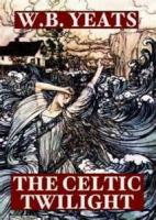 The Celtic Twilight - A TELLER OF TALES