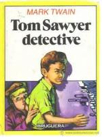 Tom Sawyer, Detective - Chapter XI. TOM SAWYER DISCOVERS THE MURDERERS