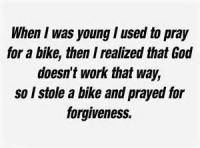 Praying For A Bike