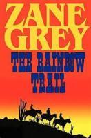 The Rainbow Trail: A Romance - Chapter 8. The Hogan Of Nas Ta Bega