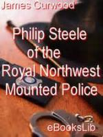 Philip Steele Of The Royal Northwest Mounted Police - Chapter 17. The Girl In The Wreck