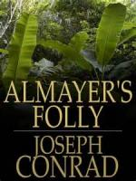 Almayer's Folly: A Story Of An Eastern River - Chapter 4
