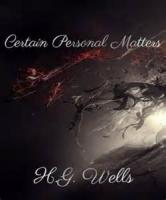 Certain Personal Matters - The Pose Novel