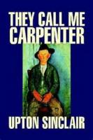 They Call Me Carpenter: A Tale Of The Second Coming - Chapter 3