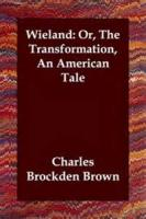 Wieland; Or The Transformation: An American Tale - Preface