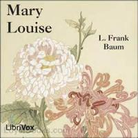 Mary Louise - Chapter 10. Rather Queer Indeed