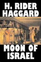 Moon Of Israel: A Tale Of The Exodus - Author's Note