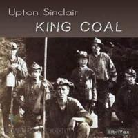 King Coal: A Novel - Book 1. The Domain Of King Coal - Section 1. To Section 5