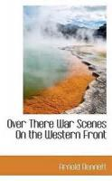Over There: War Scenes On The Western Front - Chapter 4. At Grips