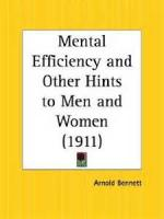 Mental Efficiency And Other Hints To Men And Women - Chapter 1. Mental Efficiency