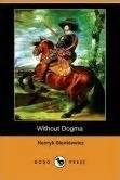 Without Dogma - Publisher's Preface