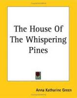 The House Of The Whispering Pines - Book 2. Sweetwater To The Front - Chapter 17. 'Must I Tell These Things?'