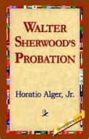 Walter Sherwood's Probation - Chapter 8. Walter Buys A Watch