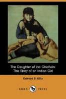 The Daughter Of The Chieftain: The Story Of An Indian Girl - Chapter 7. Jabez Zitner
