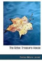 The Aztec Treasure-house - Chapter 35. The Treasure-Chamber