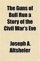 The Guns Of Bull Run: A Story Of The Civil War's Eve - Chapter 10. Over The Mountains
