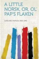 A Little Norsk; Or, Ol' Pap's Flaxen - Chapter 13. Flaxen's Great Need