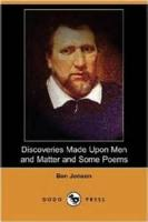 Discoveries Made Upon Men And Matter - What Is A Poet? Poem?--Poem, Poesy, Fable...