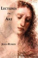 Lectures On Art - Lecture 3. The Relation Of Art To Morals