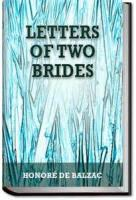 Letters Of Two Brides - First Part - 1. Louise De Chaulieu To Renee De Maucombe
