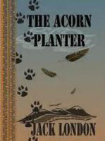 The Acorn-planter: A California Forest Play (1916) - Argument And Prologue