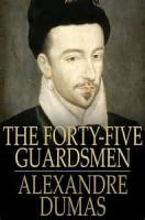 The Forty-five Guardsmen - Chapter 1. The Porte St. Antoine