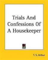 Trials And Confessions Of A Housekeeper - Chapter 16. House-Cleaning