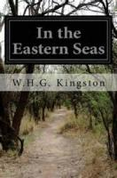 In The Eastern Seas - Chapter 29. Building Of The 'Hope'