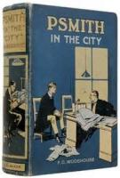 Psmith In The City - Chapter 10. Mr Bickersdyke Addresses His Constituents
