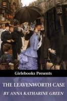 The Leavenworth Case - Book 1. The Problem - Chapter 10. Mr. Gryce Receives New Impetus