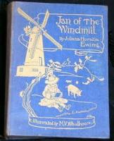 Jan Of The Windmill - Chapter 1. The Windmiller's Wife...