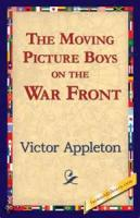 The Moving Picture Boys On The War Front - Chapter 19. Gassed
