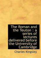 The Roman And The Teuton - Preface To Lecture 3. On Dr. Latham's 'Germania'